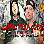 Day Day Leave Me Alone (Feat. Lil Wyte)