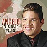 Angelo Deus Tem O Melhor