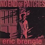 Eric Brengle No End Of Patches