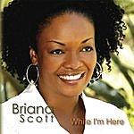 Briana Scott While I'm Here