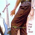 Bruce=Elah The Fall Is Over