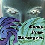 Candy From Strangers Candy From Strangers