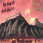 Joey Welz No Fear Of Evil Have I