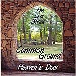 Common Ground The Live Series: Heaven's Door