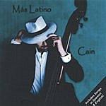 Cain Mas Latino