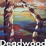Deadwood Halfway There