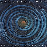 Carolyne Mas Beyond Mercury