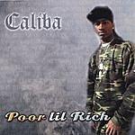 Caliba Poor Lil Rich