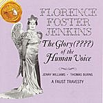Florence Foster Jenkins The Glory ??? Of The Human Voice