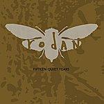 Rodan Fifteen Quiet Years