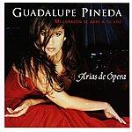 Guadalupe Pineda Mi Corazón Se Abre A Tu Voz / Arias De Opera