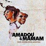 Amadou & Mariam Mali Meets Latin America