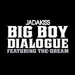 Jadakiss Big Boy Dialogue
