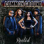 Common Ground Rooted