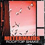 Metermaids Rooftop Shake