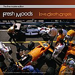 Fresh Moods Love.Death.Angels - The Fine Master Edition