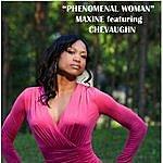 Maxine Phenomenal Woman (Feat. Che Vaughn)
