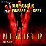 Diamond K Put Your Leg Up (Remix) [Feat. Finesse The Best]