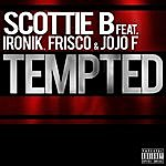 Scottie B Tempted (Feat. Ironik, Frisco & Jojo F)