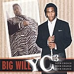 """Big Will Yc3 """"Your Choice Your Change Your Chance"""