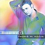 Bobby G Trebas Mi Nocas - Maxi Single