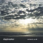 Daybreaker Comes To Us All