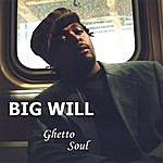 Big Will Ghetto Soul