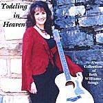 Beth Williams Yodelin' In Heaven