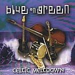 Blue On Green Celtic Meltdown