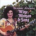 Bonnie Abrams Wine, Woman & Song
