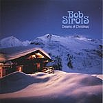 Bob Sirois Dreams Of Christmas