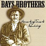 The Bays Brothers Honky Tonk Daddy