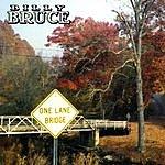 Billy Bruce One Lane Bridge