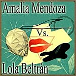 Amalia Mendoza Amalia Mendoza Vs. Lola Beltrán