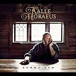 Kalle Moraeus Komma Hem