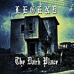 Legend The Dark Place
