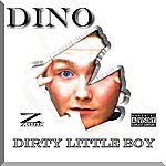 Dino Dirty Little Boy