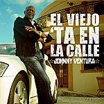 Johnny Ventura El Viejo 'ta En La Calle