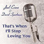 Joel Evans That's When I'll Stop Loving You