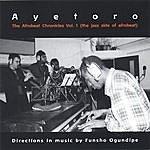 Ayetoro The Afrobeat Chronicles Vol 1( The Jazz Side Of Afrobeat)