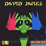David James King Kong Blues/The Return Of Rock N Roll Vol. 1