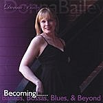 Donna Bailey Becoming...Ballads, Bossas, Blues & Beyond