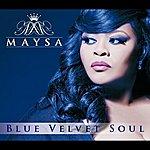Maysa Blue Velvet Soul
