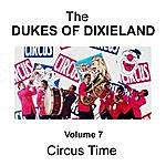 The Dukes Of Dixieland Circus Time - Volume 7