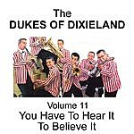 The Dukes Of Dixieland You Have To Hear It To Believe It - Volume 11