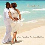 Kristine God Sent Me An Angel In You