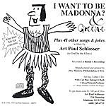 Art Paul Schlosser I Want To Be Madonna ? & Greene,Plus 41 Other Songs And Jokes ...