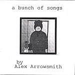 Alex Arrowsmith A Bunch Of Songs