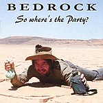 Bedrock So, Where's The Party?