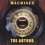 The Autono Machines